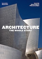 Architecture: The Whole Story